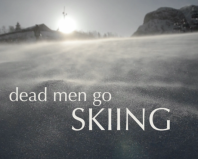 Dead men go skiing